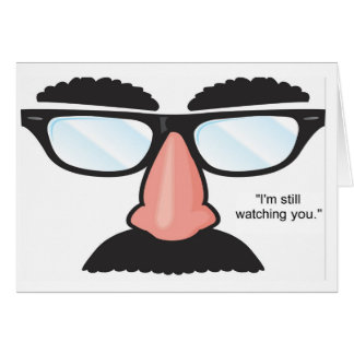 I'm Still Watching You...Greeting Card