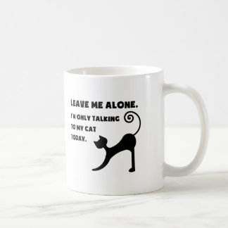 I'm Talking Only To My Cat Coffee Mug