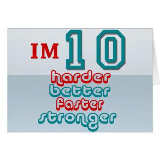 I'm Ten. Harder Better Faster Stronger! Birthday Greeting Card