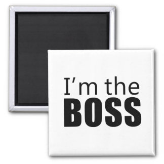 Im the Boss Square Magnet