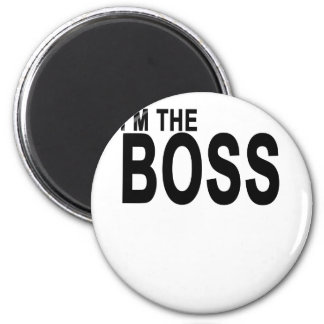I'm The Boss T-Shirt . 6 Cm Round Magnet