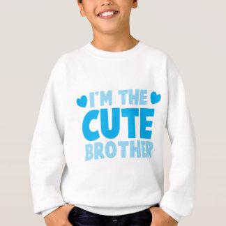 I'm the cute brother sweatshirt