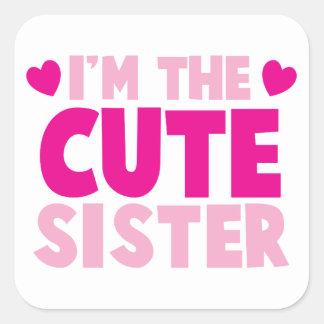 I'm the CUTE sister! Square Sticker