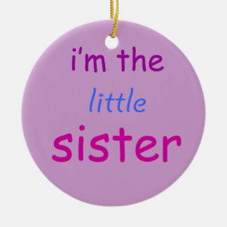 I'm the little sister christmas ornament