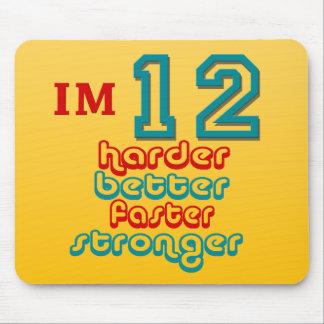 I'm Twelve. Harder Better Faster Stronger! Birthda Mousepads