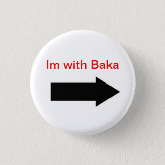 Im with Baka 3 Cm Round Badge