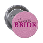 I'm with the bride badge _Hen & Bacherolette party Pins