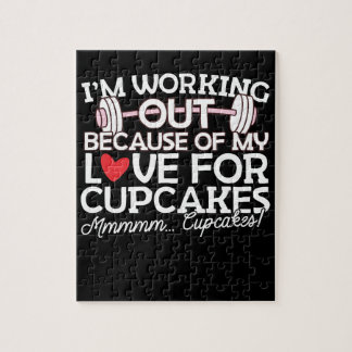 I'm Working Out Because of my Love for Cupcakes Jigsaw Puzzle