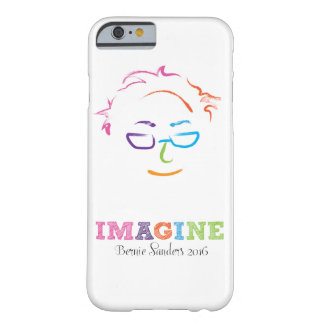 Imagine Bernie Sanders 2016 Barely There iPhone 6 Case