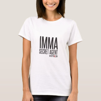 Imma Secret Agent T-Shirt