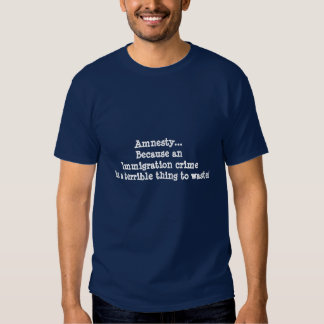 Immigration laws t-shirts