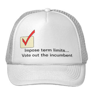 Impose term limits... Vote out the incumbent Cap