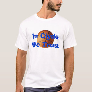 In Clyde We Trust T-Shirt