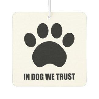 In Dog We Trust Car Air Freshener