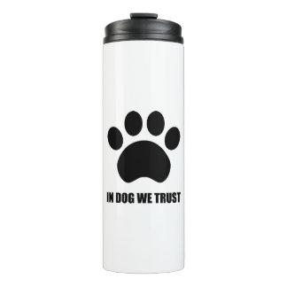 In Dog We Trust Tumbler Thermal Tumbler