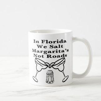 In Florida We Salt Margarita's Not Roads Basic White Mug