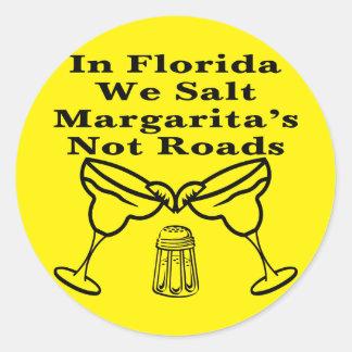 In Florida We Salt Margarita's Not Roads Round Sticker