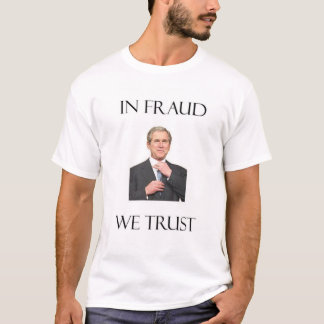 In Fraud We Trust T-Shirt