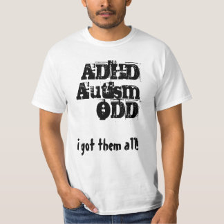 In got H afternoon all! ADHD, autism, ODD T-Shirt