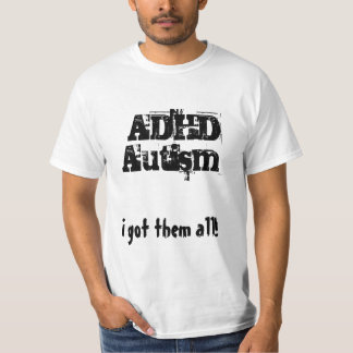 In got H afternoon all! ADHD, autism T-Shirt