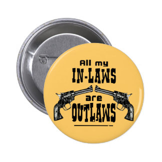 In-Laws & Outlaws 6 Cm Round Badge