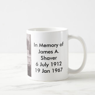 In Memory of James A. Shaver6 Jul... Coffee Mug