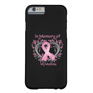 In Memory of My Momma Breast Cancer Heart Barely There iPhone 6 Case