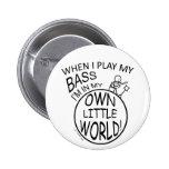 In My Own Little World Bass Button