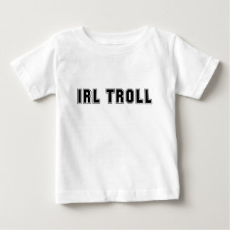 In Real Life IRL Troll Internet Meme Baby T-Shirt