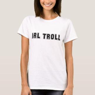 In Real Life IRL Troll Internet Meme T-Shirt