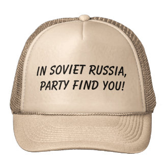 in soviet russia, party find you cap
