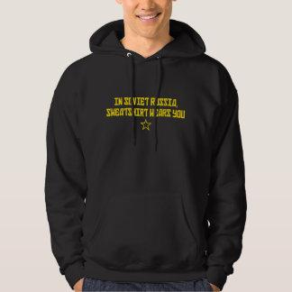 In Soviet Russia, Sweatshirt Wears You