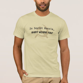 In Soviet Russia T-Shirt