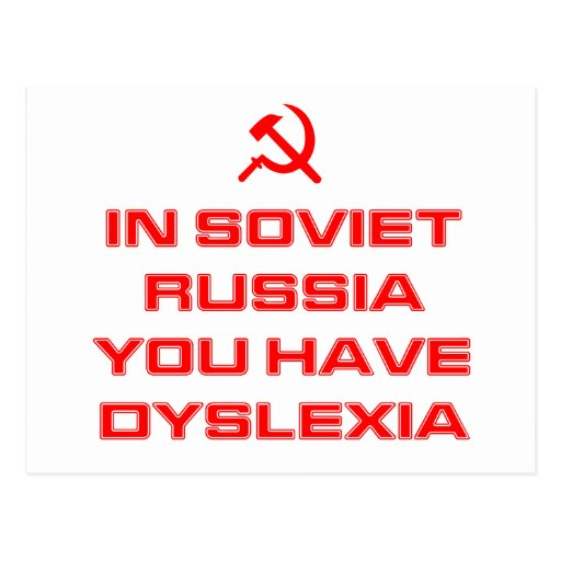 In Soviet Russia You Have Dyslexia Post Card