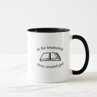 In the Beginning Man Created God Mug