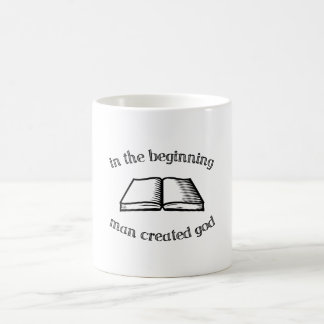 In the Beginning Man Created God Mugs