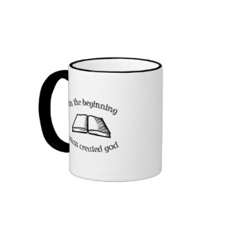 In the Beginning Man Created God Ringer Mug