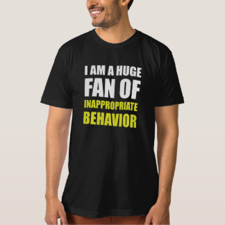Inappropriate Behavior T-Shirt