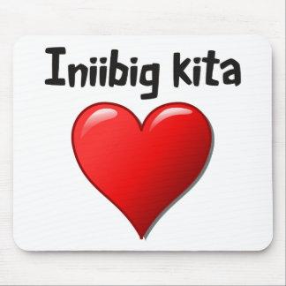 Iniibig kita - I love you in Tagalog Mouse Pad