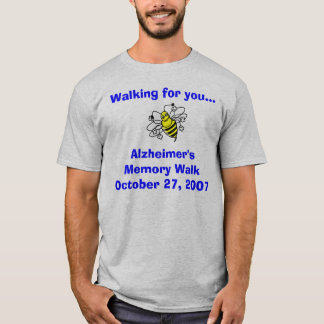 Insects005, Walking for you...Alzheimer's Memor... T-Shirt