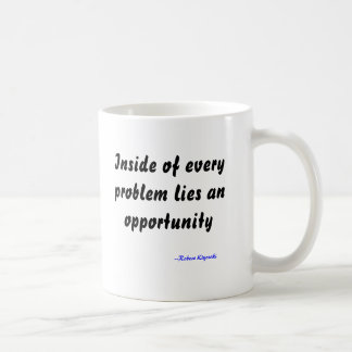 Inside of every problem lies an opportunity Mug
