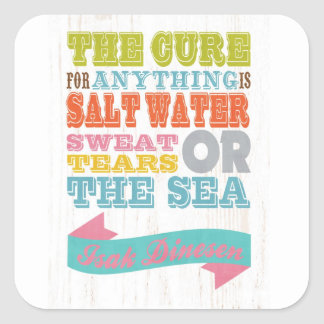 Inspirational Art - The Cure Is Salt Water. Square Sticker