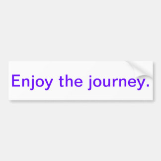 Inspirational bumper sticker - enjoy the journey