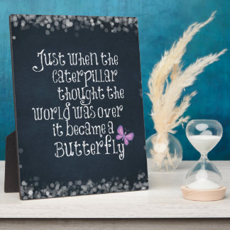 Inspirational Caterpillar Butterfly Quote Plaque