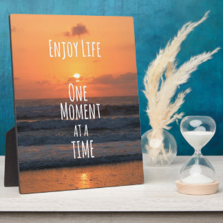 Inspirational: Enjoy Life: One Moment... Plaque