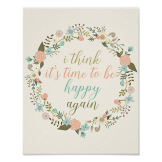 Inspirational Happy quote art Floral quote poster