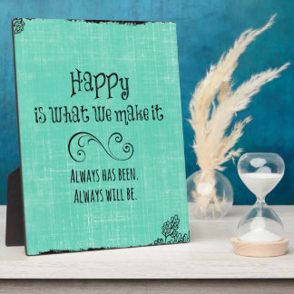 Inspirational Happy Quote Plaque