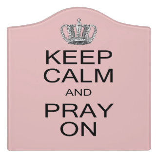 Inspirational Keep Calm and Pray On with Crown Door Sign