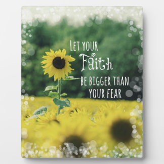 Inspirational: Let Your Faith Be Bigger Than Fear Plaque