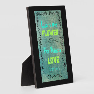 Inspirational Quote on Love and Life Plaque